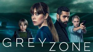Greyzone Review 2018 TV-Show Series Season Cast Crew Online