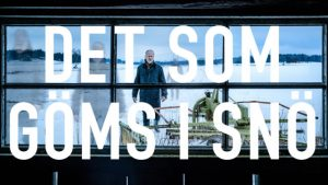 Det som göms i snö Review 2018 Tv Show
