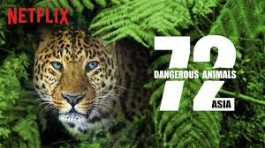 72 Dangerous Animals – Asia Review 2018 TV-Show Series Season Cast