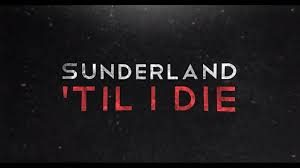 Sunderland 'Til I Die Review 2018 TV-Show Series Cast Crew Online