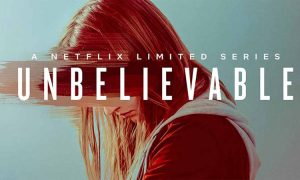 Unbelievable Review 2019 Tv Show Series