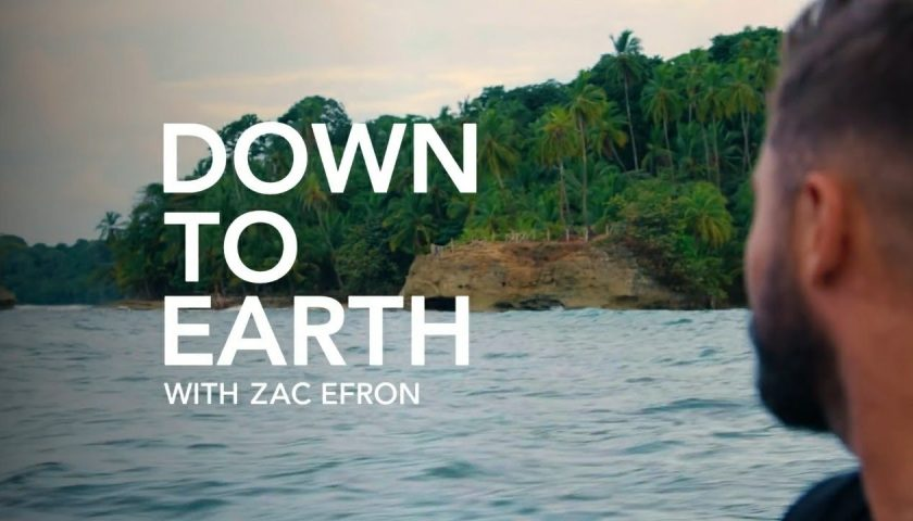 Down to Earth with Zac Efron 2020 Tv Show