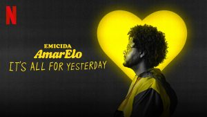 Emicida: AmarElo - It's All for Yesterday 2020 movie Review